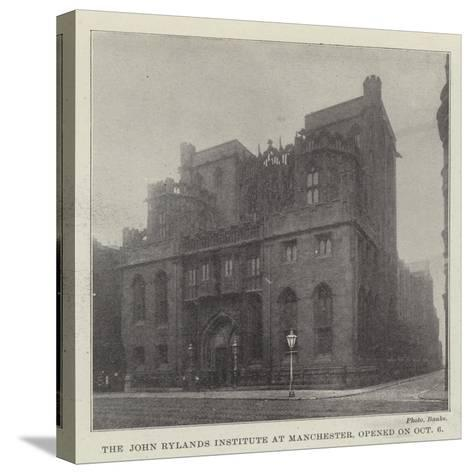 The John Rylands Institute at Manchester, Opened on 6 October--Stretched Canvas Print