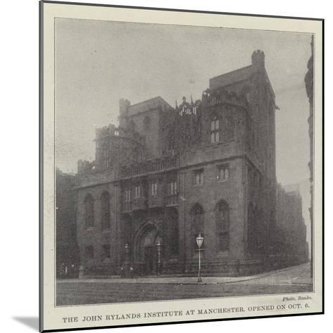The John Rylands Institute at Manchester, Opened on 6 October--Mounted Giclee Print