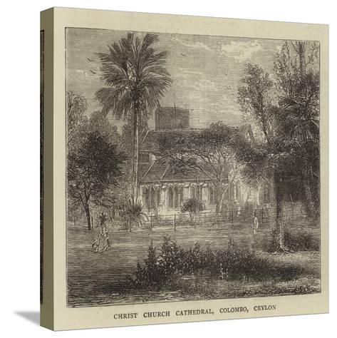 Christ Church Cathedral, Colombo, Ceylon--Stretched Canvas Print