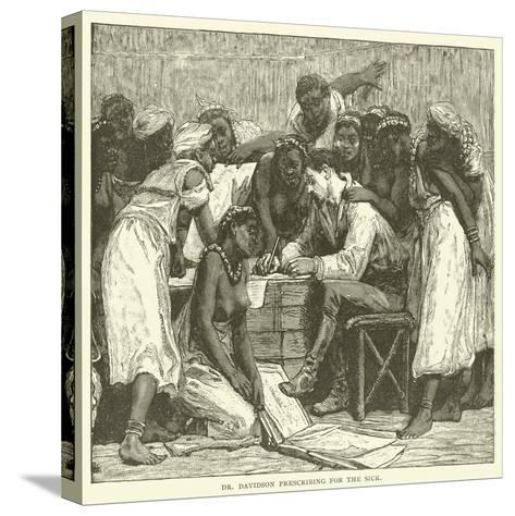 Dr Davidson Prescribing for the Sick--Stretched Canvas Print