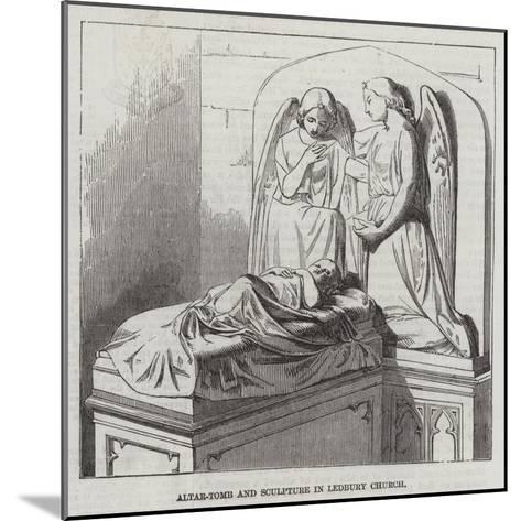 Altar-Tomb and Sculptures in Ledbury Church--Mounted Giclee Print