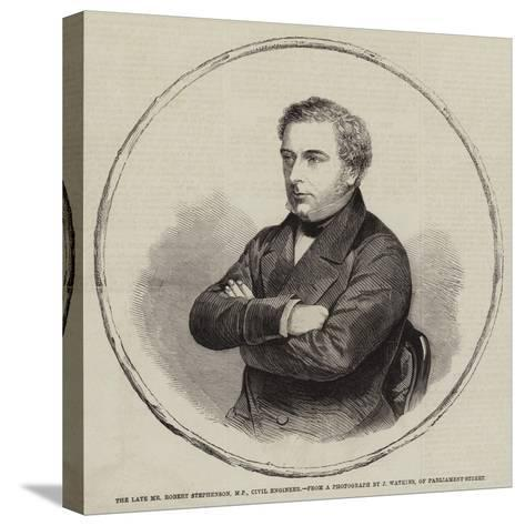 The Late Mr Robert Stephenson, MP, Civil Engineer--Stretched Canvas Print