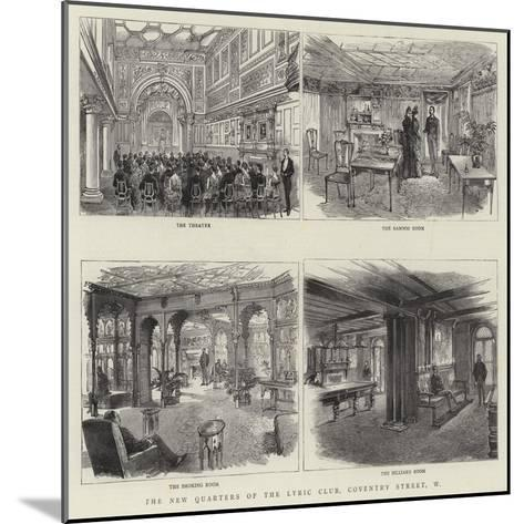 The New Quarters of the Lyric Club, Coventry Street, W--Mounted Giclee Print