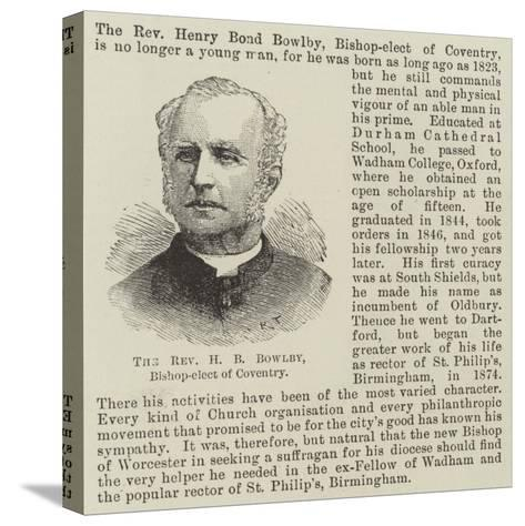 The Reverend H B Bowlby, Bishop-Elect of Coventry--Stretched Canvas Print