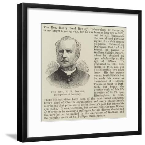The Reverend H B Bowlby, Bishop-Elect of Coventry--Framed Art Print