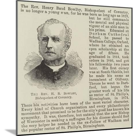 The Reverend H B Bowlby, Bishop-Elect of Coventry--Mounted Giclee Print