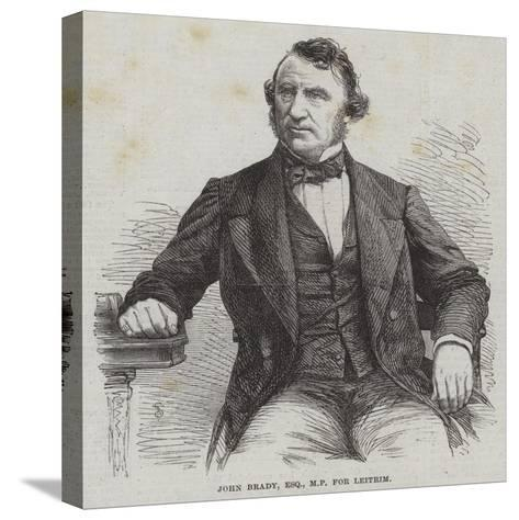 John Brady, Esquire, Mp for Leitrim--Stretched Canvas Print