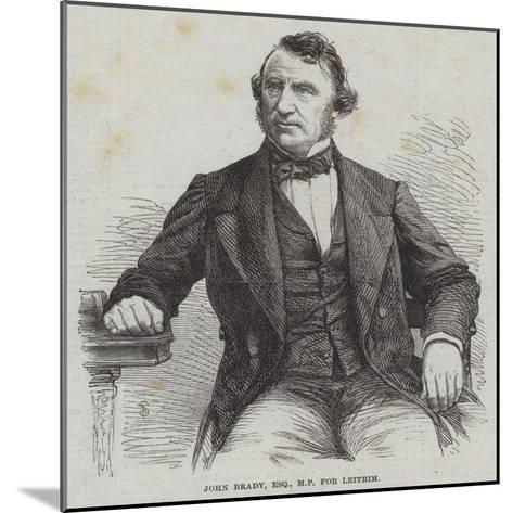 John Brady, Esquire, Mp for Leitrim--Mounted Giclee Print