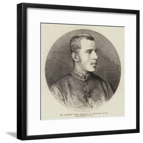 The Austrian Royal Marriage, the Archduke Rudolf--Framed Art Print