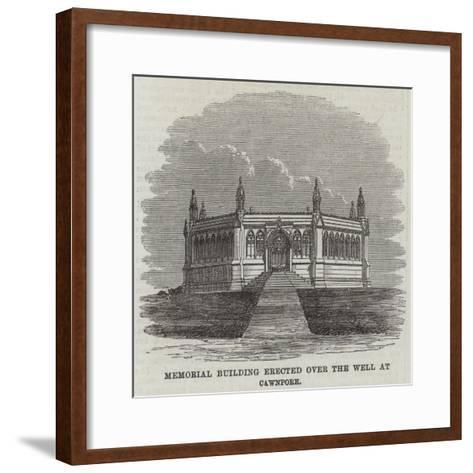 Memorial Building Erected over the Well at Cawnpore--Framed Art Print