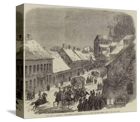 The War in Schleswig, High-Street, Hadersleben--Stretched Canvas Print