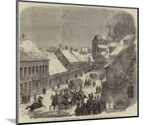 The War in Schleswig, High-Street, Hadersleben--Mounted Giclee Print