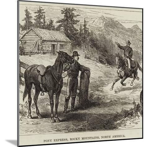 Pony Express, Rocky Mountains, North America--Mounted Giclee Print