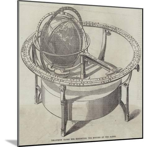 Tellurion Globe for Exhibiting the Motions of the Earth--Mounted Giclee Print
