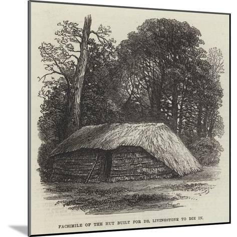 Facsimile of the Hut Built for Dr Livingstone to Die In--Mounted Giclee Print