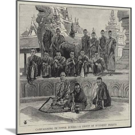 Campaigning in Upper Burma, a Group of Buddhist Priests--Mounted Giclee Print
