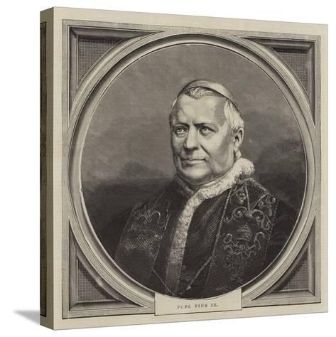 Pope Pius IX--Stretched Canvas Print