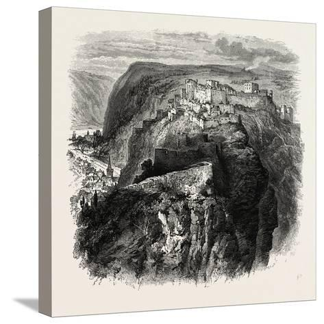 The Castle of Rheinfels, the Rhine, Germany, 19th Century--Stretched Canvas Print