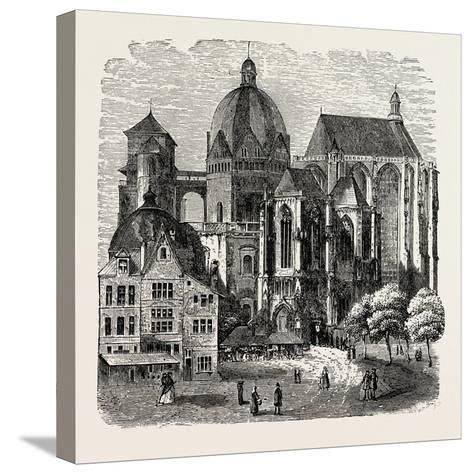 The Cathedral at Aix-La-Chapelle--Stretched Canvas Print