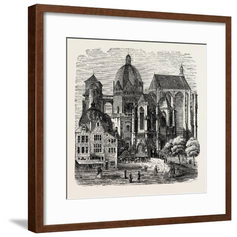 The Cathedral at Aix-La-Chapelle--Framed Art Print