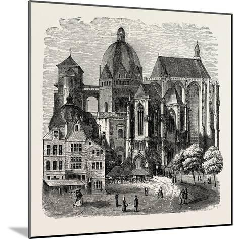 The Cathedral at Aix-La-Chapelle--Mounted Giclee Print