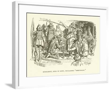 Ethelbert, King of Kent, Proclaimed Bretwalda--Framed Art Print