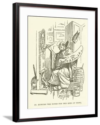 St Dunstan Was Noted for This Kind of Thing--Framed Art Print
