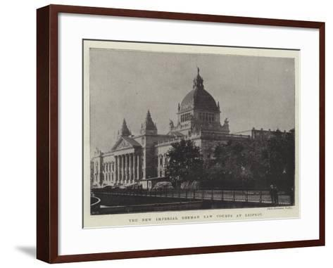 The New Imperial German Law Courts at Leipsic--Framed Art Print