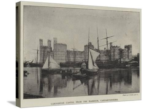 Carnarvon Castle, from the Harbour, Carnarvonshire--Stretched Canvas Print