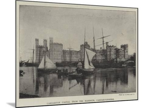Carnarvon Castle, from the Harbour, Carnarvonshire--Mounted Giclee Print