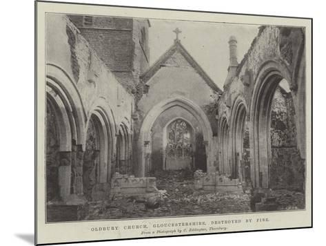 Oldbury Church, Gloucestershire, Destroyed by Fire--Mounted Giclee Print