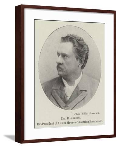 Dr Kathrein, Ex-President of Lower House of Austrian Reichsrath--Framed Art Print