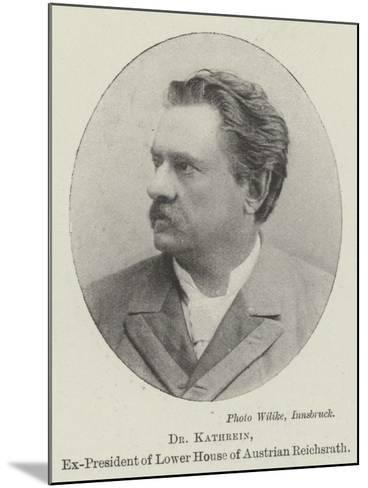 Dr Kathrein, Ex-President of Lower House of Austrian Reichsrath--Mounted Giclee Print