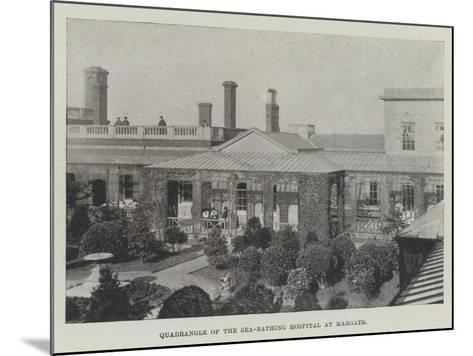 Quadrangle of the Sea-Bathing Hospital at Margate--Mounted Giclee Print