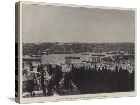 Constantinople, the Golden Horn from the Grand Hotel De Londres--Stretched Canvas Print