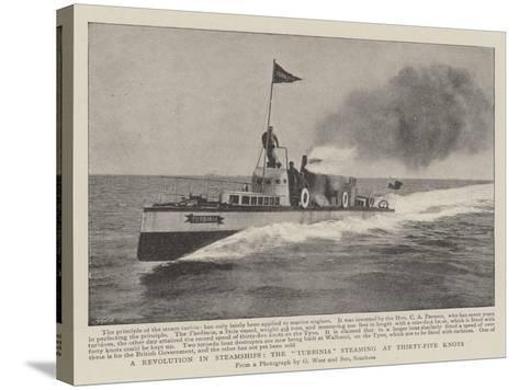 A Revolution in Steamships, the Turbinia Steaming at Thirty-Five Knots--Stretched Canvas Print