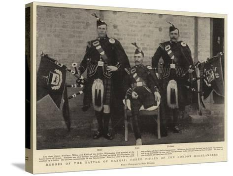 Heroes of the Battle of Dargai, Three Pipers of the Gordon Highlanders--Stretched Canvas Print