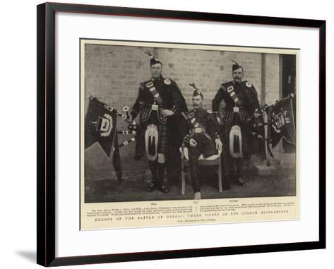 Heroes of the Battle of Dargai, Three Pipers of the Gordon Highlanders--Framed Art Print