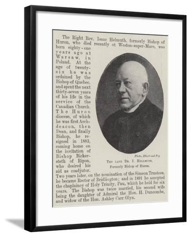 The Late Dr I Hellmuth, Formerly Bishop of Huron--Framed Art Print