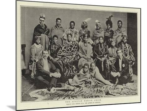 The African Native Choir, Which Sang before H M the Queen at Osborne--Mounted Giclee Print