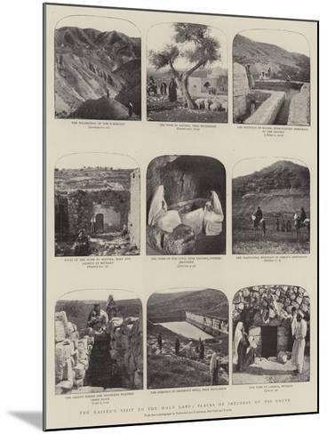 The Kaiser's Visit to the Holy Land, Scenes of Interest on His Route--Mounted Giclee Print