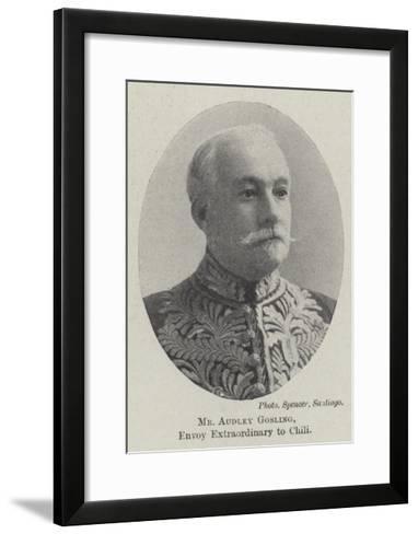 Mr Audley Gosling, Envoy Extraordinary to Chili--Framed Art Print