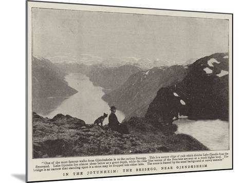 In the Jotunheim, the Bessegg, Near Gjendesheim--Mounted Giclee Print