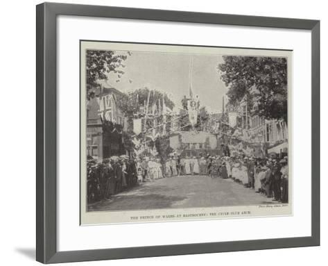 The Prince of Wales at Eastbourne, the Cycle Club Arch--Framed Art Print
