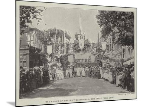 The Prince of Wales at Eastbourne, the Cycle Club Arch--Mounted Giclee Print