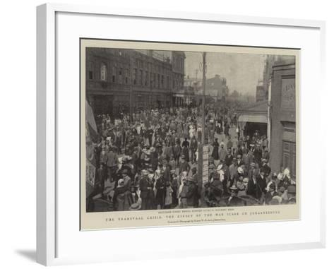 The Transvaal Crisis, the Effect of the War Scare on Johannesburg--Framed Art Print