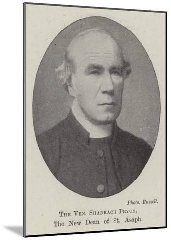 The Venerable Shadrach Pryce, the New Dean of St Asaph--Mounted Giclee Print