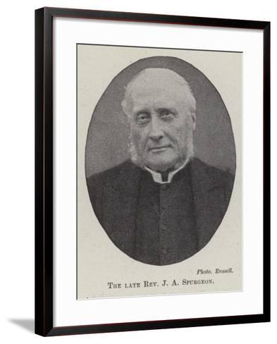 The Late Reverend J a Spurgeon--Framed Art Print