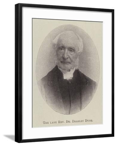 The Late Reverend Dr Bradley Dyne--Framed Art Print