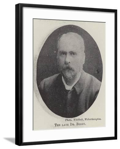 The Late Dr Berry--Framed Art Print